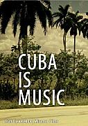 Cuba is Music