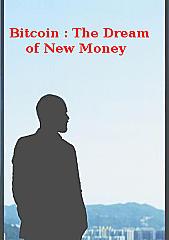 Bitcoin, Blockchain and the dream of new money