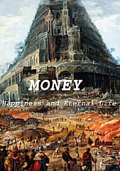 Money, Happiness and Eternal Life - Greed